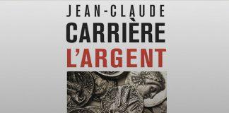 Livre de Jean-Claude Carrière : « L'argent, sa vie, sa mort », paru chez Odile Jacob, janvier 2014.