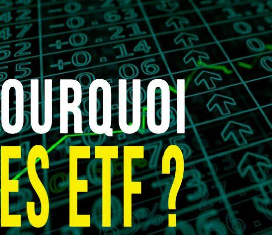 Pourquoi les ETF ?