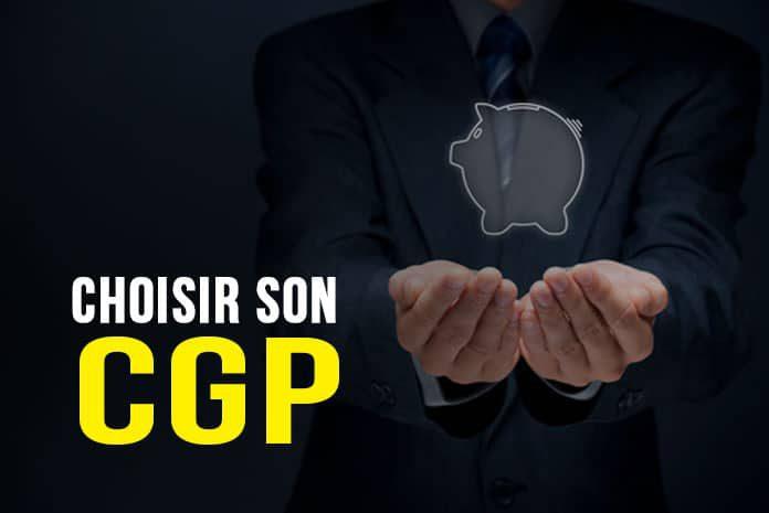 Choisir son CGP (Conseiller en Gestion de Patrimoine)