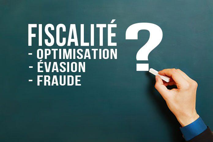 Optimisation fiscale, fraude fiscale et évasion fiscale