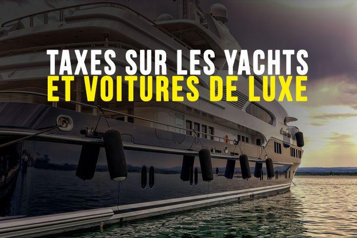 Taxes sur les yachts et les voitures de luxe