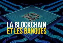La blockchain et les banques