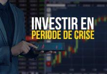 Investir en période crise