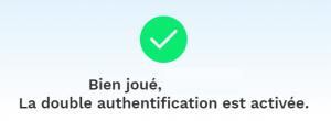 Etape 5 : Sécuriser son compte via la double authentification